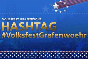 """Der Hashtag (""""#"""") des Volksfest Grafenwöhr – Use it! -- Bild: volksfest-grafenwoehr.de"""
